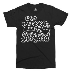 Keep Moving Forward Printed T-Shirt - UpShirtCreek