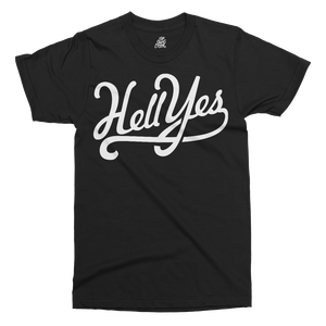 Hell Yes Printed T-Shirt - UpShirtCreek
