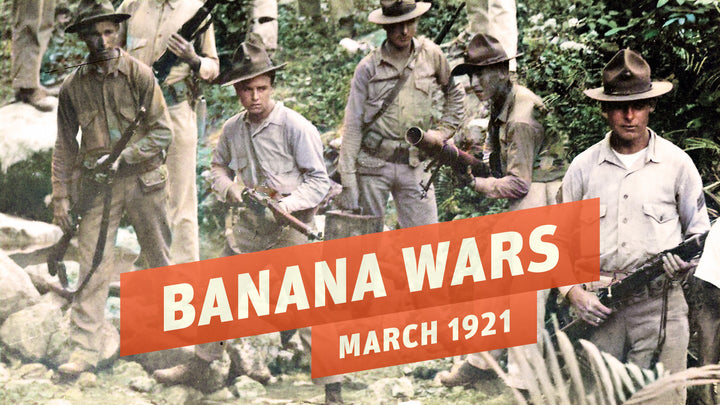 New Great War Episode: Banana Wars - US Marines Occupy Cuba, Haiti & Dominican Republic