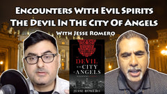 Encounters with Evil Spirits - The Devil in the City of Angels with Jesse Romero