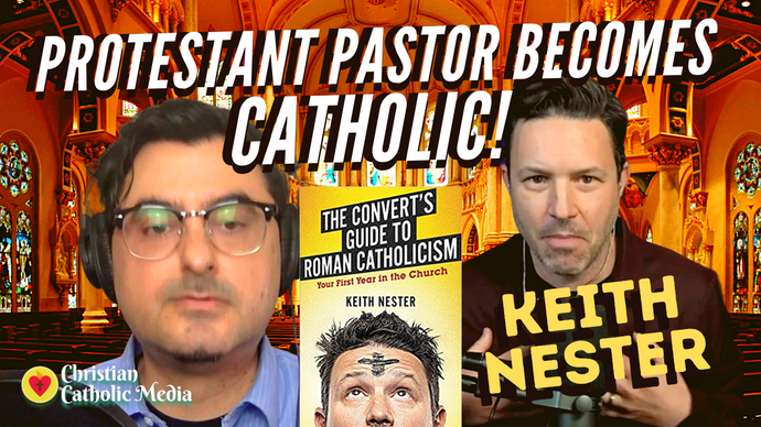 Keith Nester Amazing Conversion Story - Former Protestant Pastor Becomes Catholic