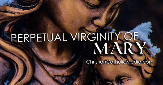 Perpetual Virginity Of Mary