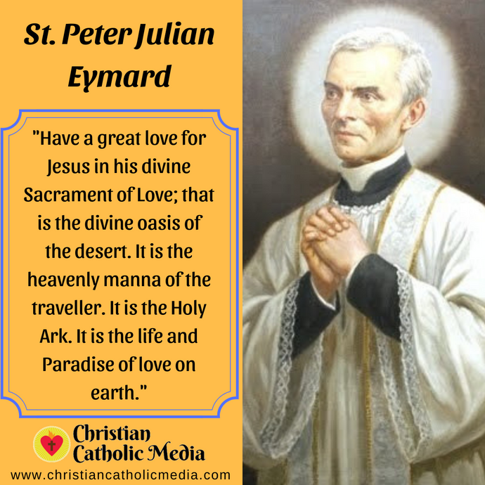 St. Peter Julian Eymard - Monday August 3, 2020
