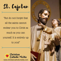 St. Cajetan - Wednesday August 7, 2019