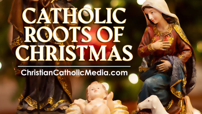 Catholic Roots of Christmas