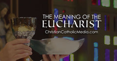 Eucharist Meaning