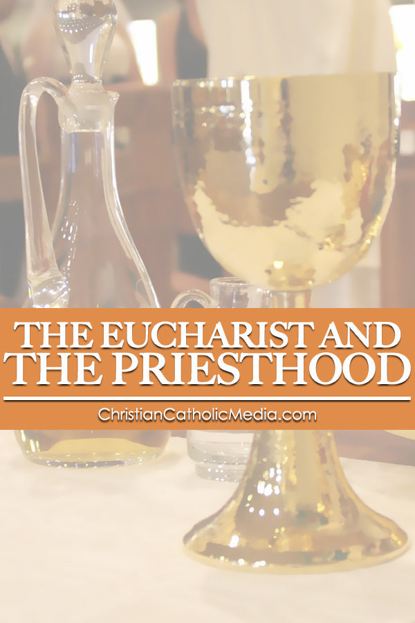 Eucharist and the Priesthood