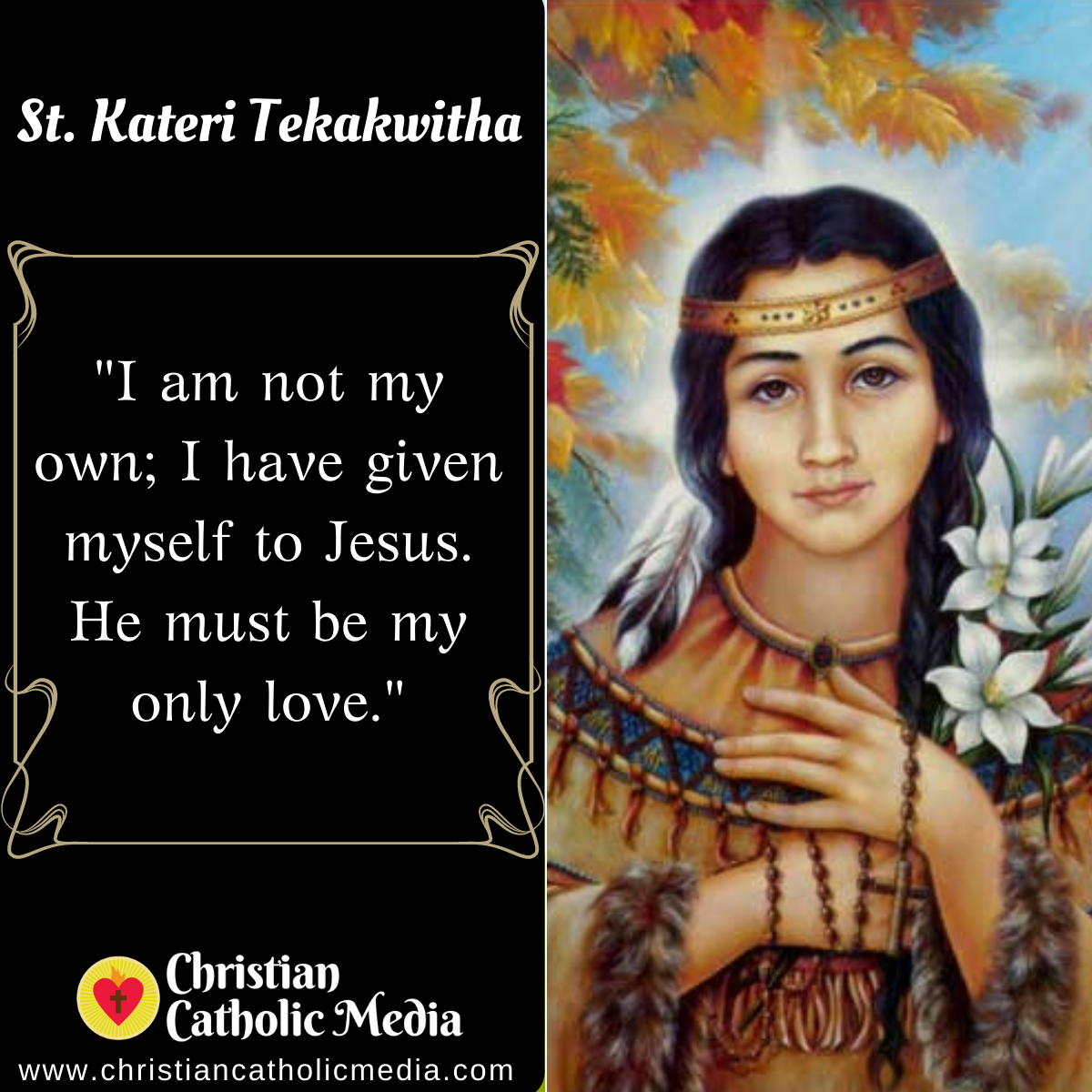 St. Kateri Tekakwitha - Tuesday July 14, 2020
