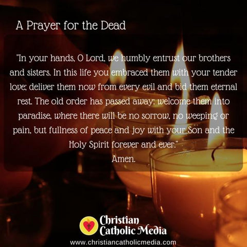 A Prayer for the Dead - Friday November 1, 2019