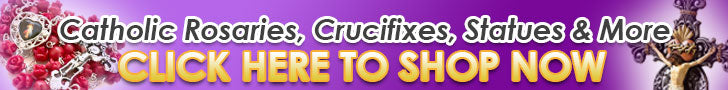 Catholic Rosaries, Crucifixes, Statues & More - CLICK HERE TO SHOP NOW