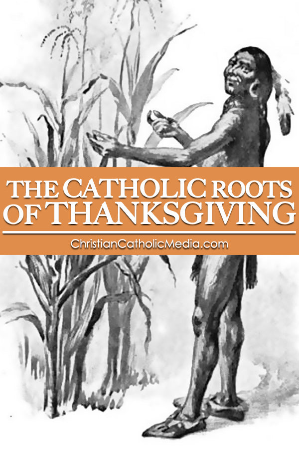 Catholic Roots of Thanksgiving