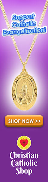 Support Catholic Evangelization - SHOP CHRISTIAN CATHOLIC SHOP NOW