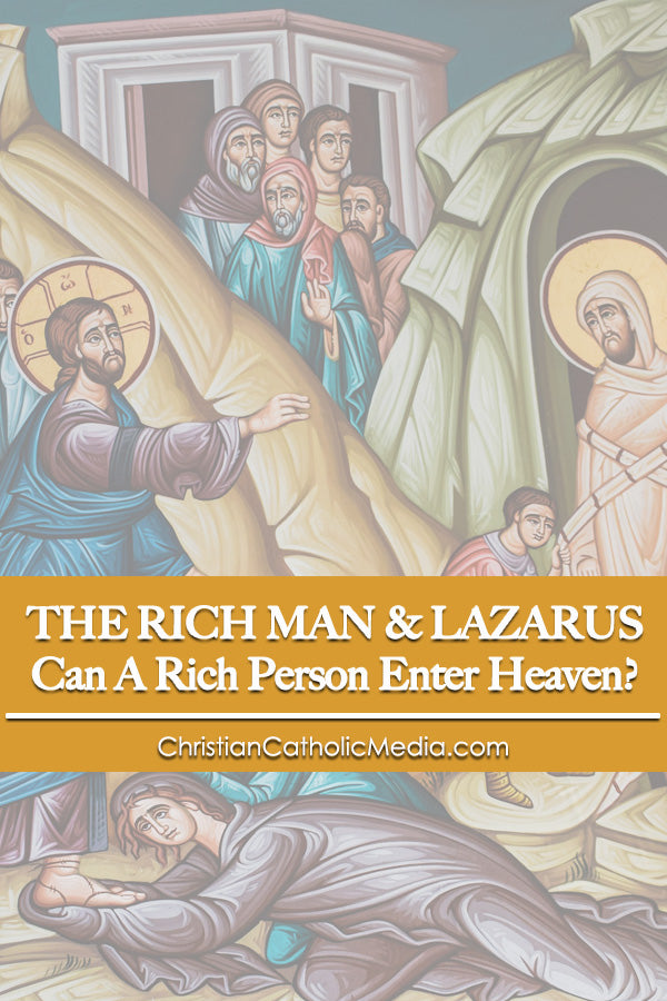 Rich Man And Lazarus Can A Rich Person Enter Heaven