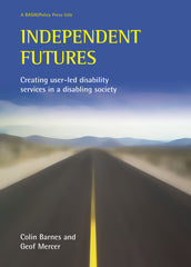 Independent Futures - Creating user-led disability services in a disabling society