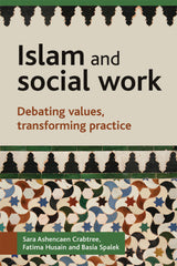 Islam & Social Work: Debating values, transforming practice