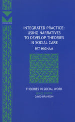 Integrated Practice: Using Narratives to Develop Theories in Social Care