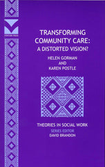 Transforming Community Care: A Distorted Vision?