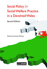 Social Policy for Social Welfare Practice in a Devolved Wales 2nd Edition