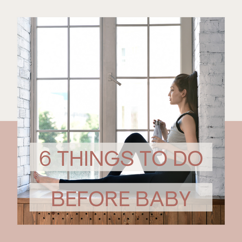6 Things to Do Before Baby