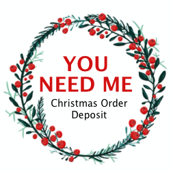 Christmas Order Deposit (MUST BE ADDED TO ALL CHRISTMAS ORDERS OVER $50)