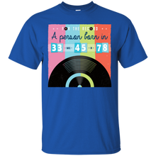 Load image into Gallery viewer, For The Record, A Person Born In 33 Was 45 In 78. Funny Music T-Shirt