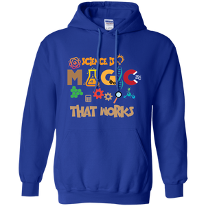 Science Is Magic That Works! Science Hoodie