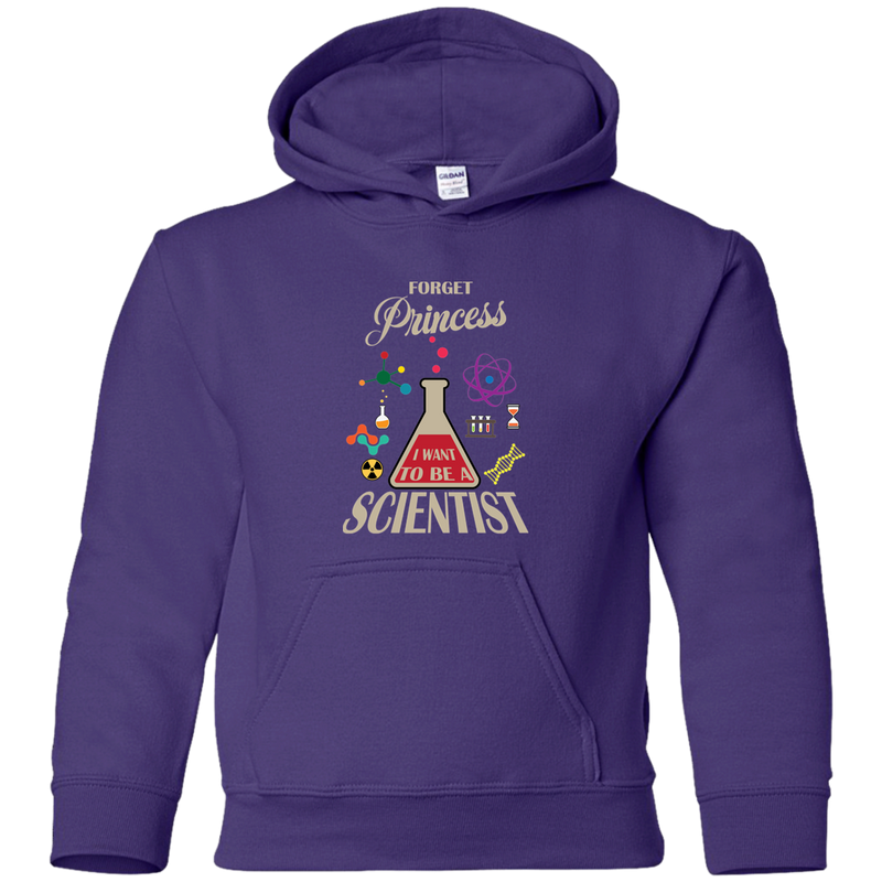 Forget Princess, I Want To Be A Scientist. Youth Science Hoodie