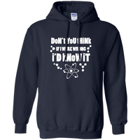 Don't You Think If I Were Wrong, I Would Know It? Science and Math Hoodie