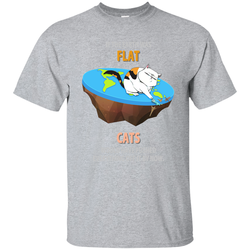 If The Earth Was Flat, Cats Would Have Pushed Everything Off It By Now. Youth Science T-Shirt