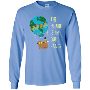 The Future Is In Our Hands. Environmental Awareness Long Sleeve T-Shirt