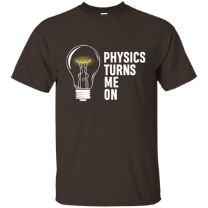 Physics Turns Me On. Math and Science T-Shirt