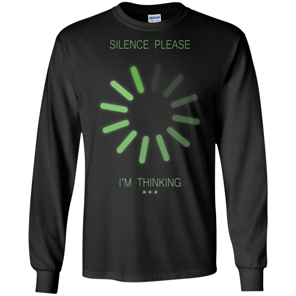 Silence. I Am Thinking. Science and Math Long Sleeve T-Shirt