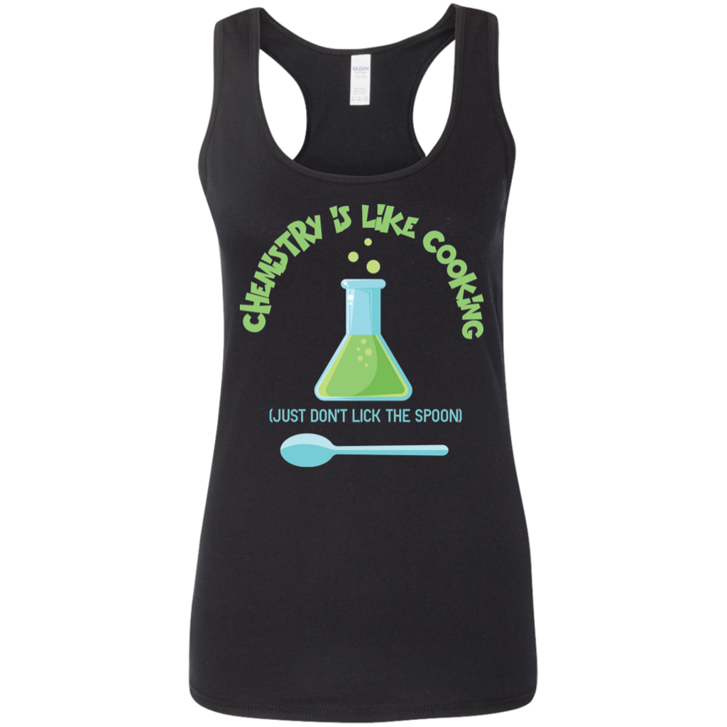Chemistry Is Like Cooking. Just Don't Lick Te Spoon. Woman's Science Tank Top