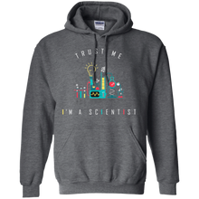 Load image into Gallery viewer, Trust Me I Am A Scientist. Science Graphic Hoodie