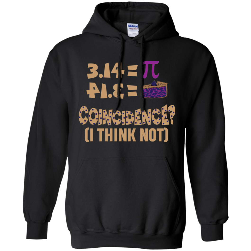 Pi=Pie. Coincidence? I think Not. Math Hoodie