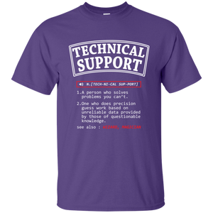 Technical Support. A Person Who Solves Problems You Can't. Science and Math Tshirt