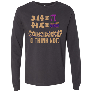 Pi = Pie, Coincidence? I Think Not. Long Sleeve Math T-Shirt