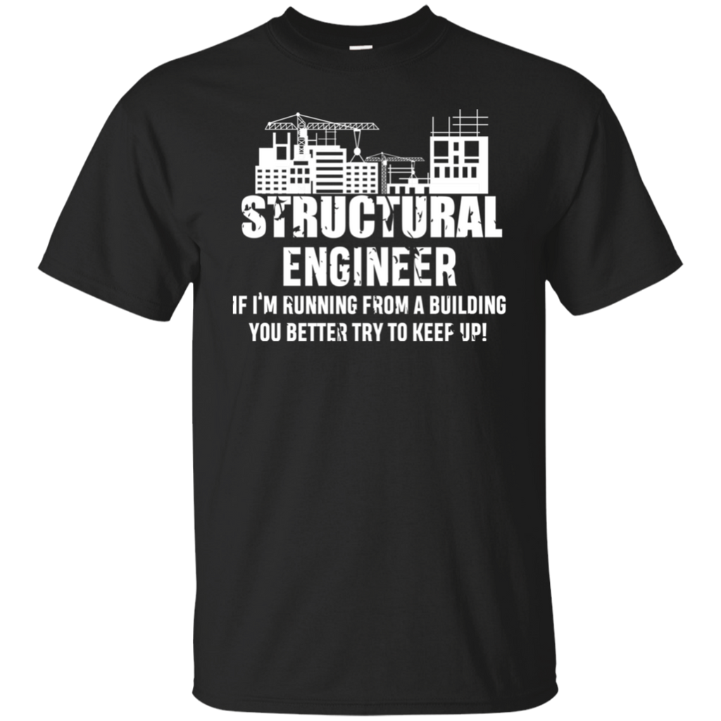Structural Engineer-If I Am Running From A Building You Better Keep Up. Math T-Shirt
