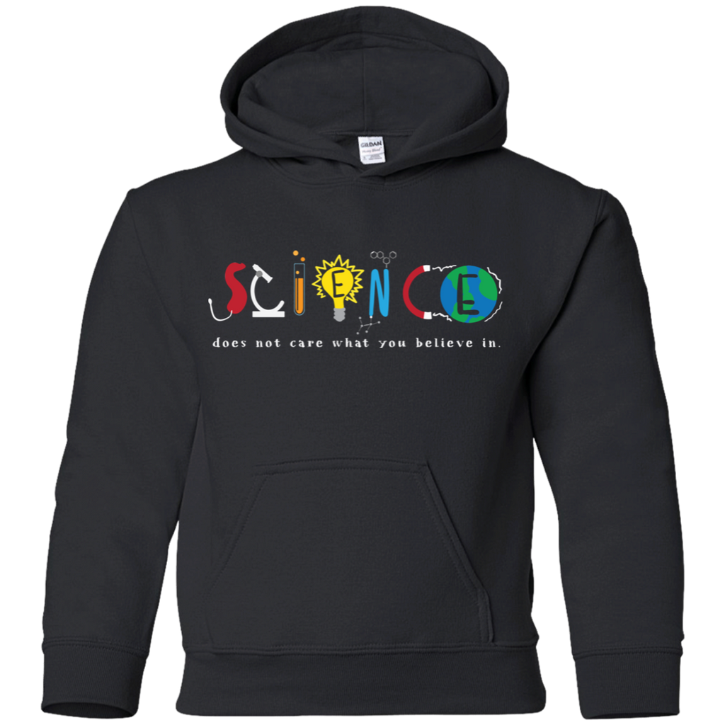 Science Doesn't Care What You Believe In. Youth Science Hoodie