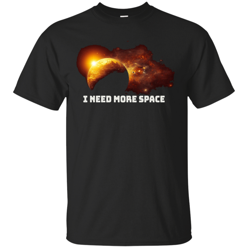 I Need More Space. Science and Astronomy T-Shirt