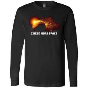 I Need More Space.  Long Sleeve Science T- Shirt