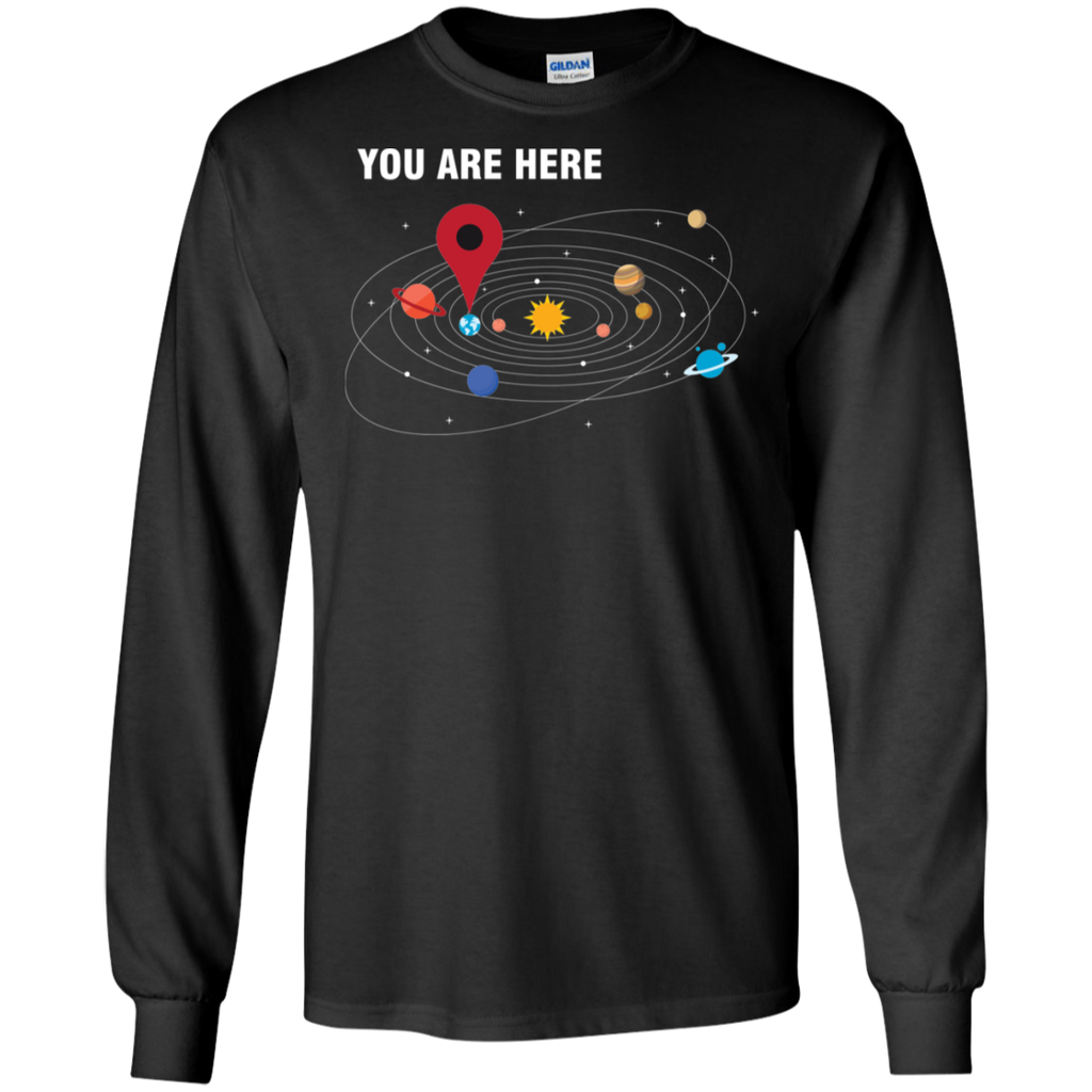 You Are Here. Solar System Science Long Sleeve T-Shirt