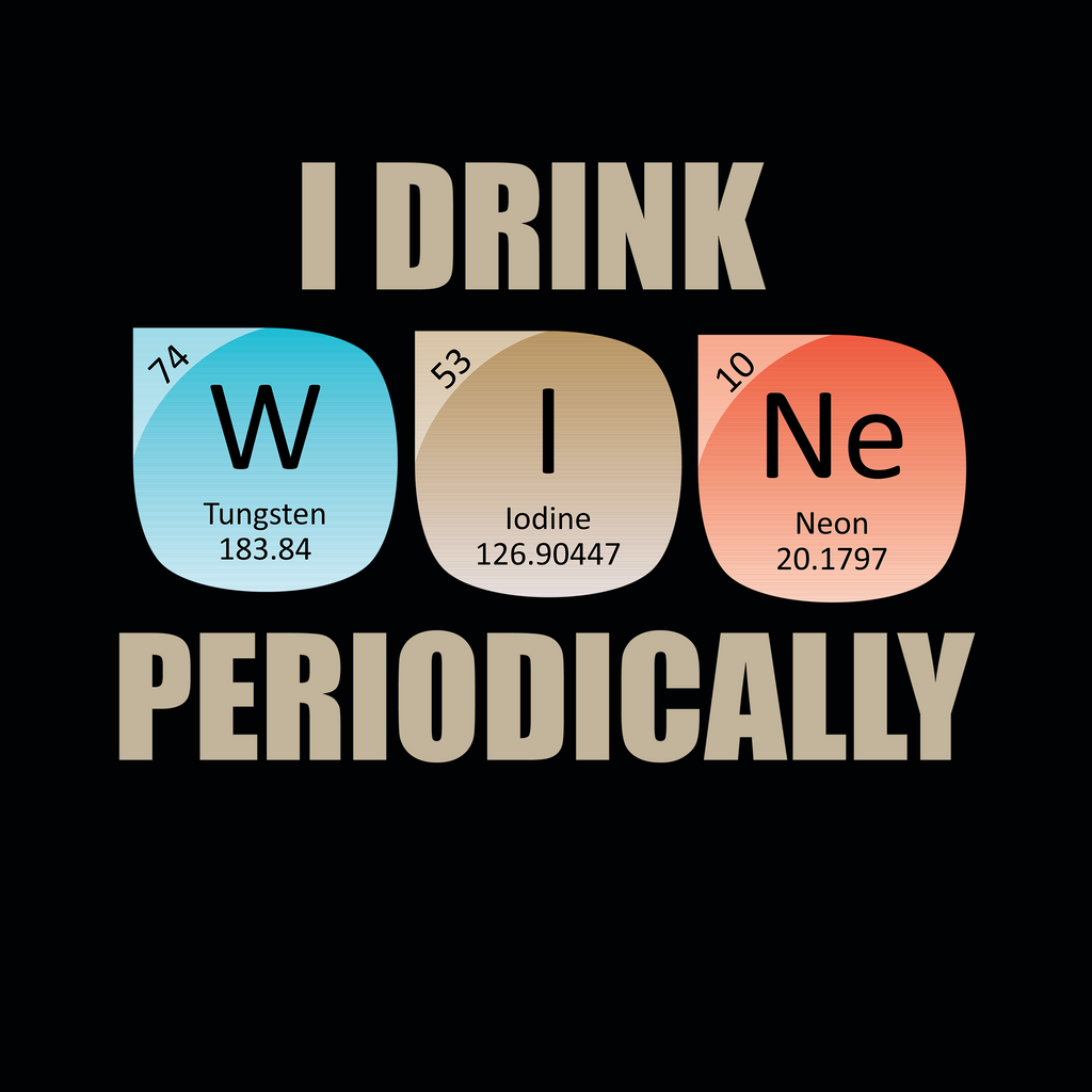 I Drink WINE Periodically. Periodic Table Science Long Sleeve T-Shirt