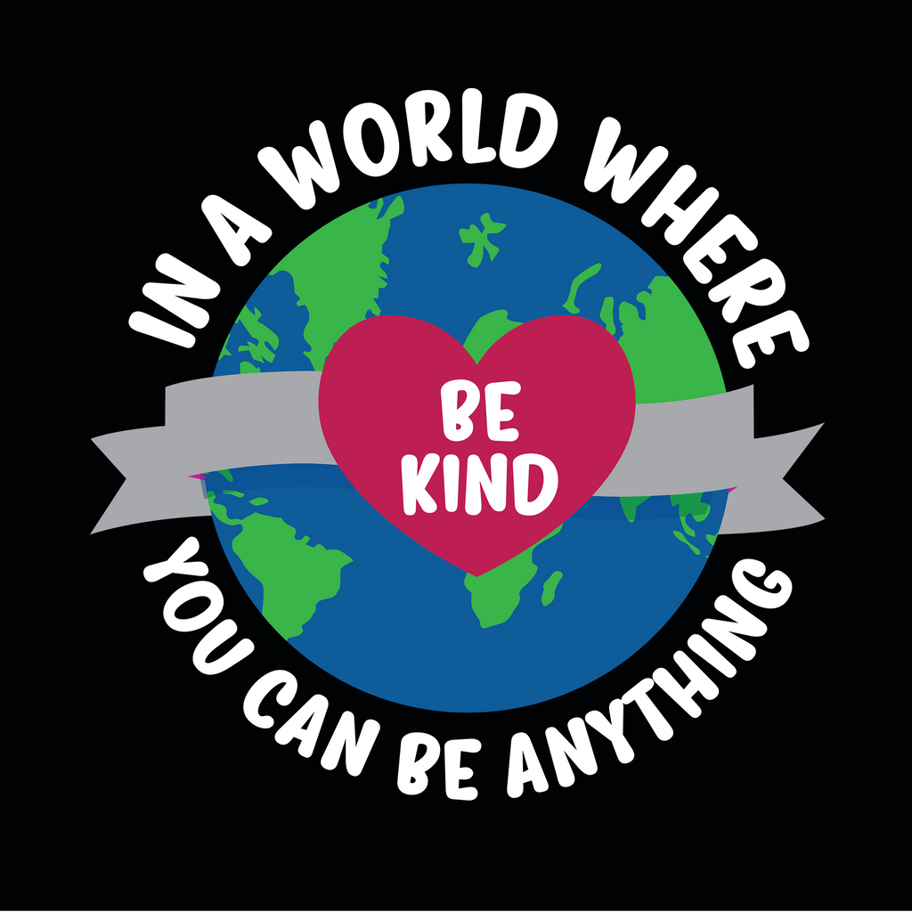In A World Where You Can Be Anything, Be Kind. Environmental Awareness Longsleeve T-Shirt