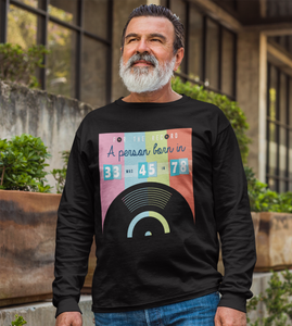 For The Record Those Born In 33 Were 45 In 78. Music Long-Sleeve Shirt