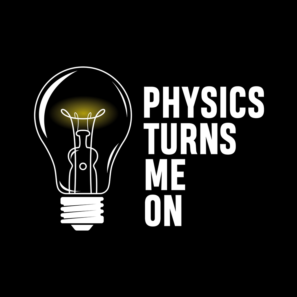 Physics Turns me On. Woman's Science and Math Tee Shirt
