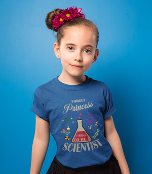 Forget Princess I Want To Be A Scientist. Science Youth  T-Shirt