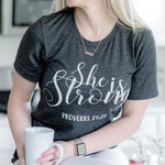 She Is Strong Tee | Proverbs 31:25