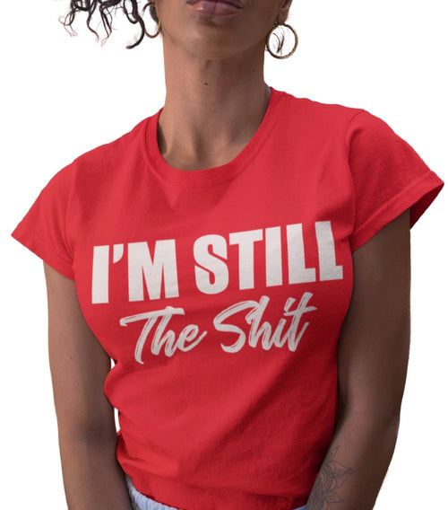 IM STILL THE SH!T RED TEE