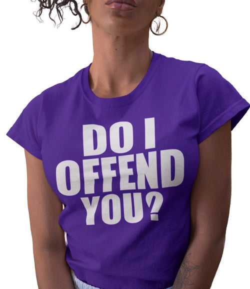 DO I OFFEND YOU? PURPLE TEE